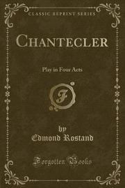 Chantecler by Edmond Rostand