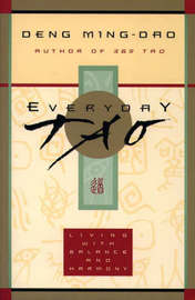 Everyday Tao by Deng Ming-Dao