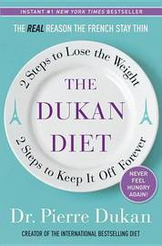 The Dukan Diet: 2 Steps to Lose the Weight, 2 Steps to Keep It Off Forever by Pierre Dukan image