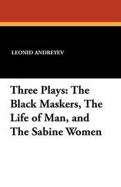 Three Plays by Leonid Nikolayevich Andreyev
