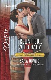 Reunited...with Baby by Sara Orwig