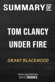 Summary of Tom Clancy Under Fire (A Jack Ryan Jr. Novel) by Whizbooks