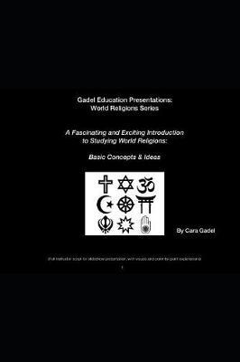 A Fascinating and Exciting Introduction to Studying World Religions by Cara Gadel