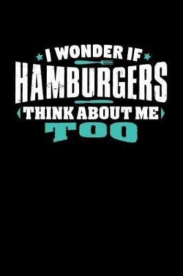 i wonder if HAMBURGERS think about me too by Crab Legs