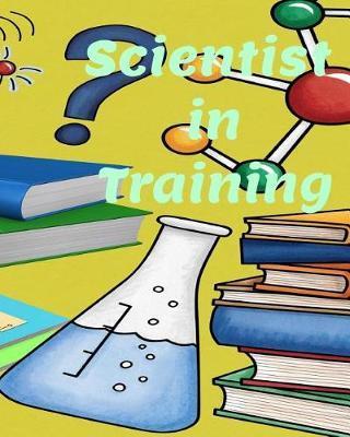 Scientist in Training by Melanie Bremner