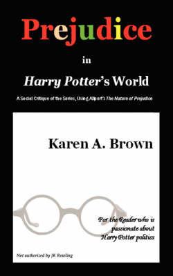Prejudice in Harry Potter by Karen A Brown, R.N., PH.D., Aocn image