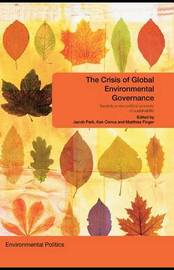 The Crisis of Global Environmental Governance: Towards a New Political Economy of Sustainability image