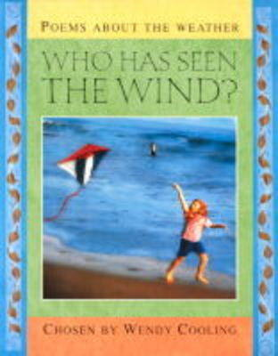 Who Has Seen the Wind?: Poems About the Weather