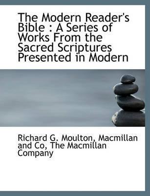The Modern Reader's Bible by Richard G Moulton
