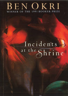 Incidents At The Shrine by Ben Okri