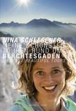 Berchtesgaden - My Most Beautiful Tours by Nina Schlesener