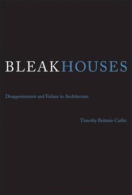 Bleak Houses by Timothy J. Brittain-Catlin image