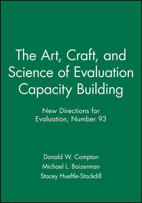 The Art, Craft, and Science of Evaluation Capacity Building by Donald W. Compton image