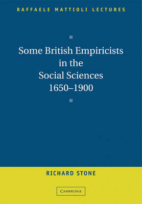 Some British Empiricists in the Social Sciences, 1650-1900 by Richard Stone