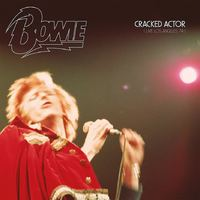 Cracked Actor - Live Los Angeles '74 by David Bowie