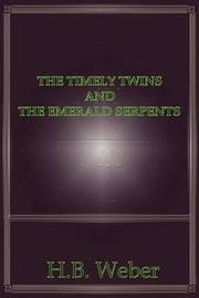 The Timely Twins and the Emerald Serpents by H.B. Weber image