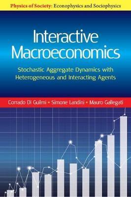 Interactive Macroeconomics by Corrado Di Guilmi