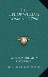 The Life of William Romaine (1796) by William Bromley Cadogan