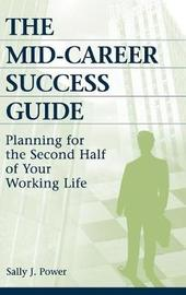 The Mid-Career Success Guide by Sally J. Power image