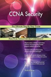 CCNA Security the Ultimate Step-By-Step Guide by Gerardus Blokdyk image