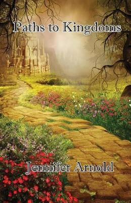 Paths to Kingdoms by Jennifer Arnold image