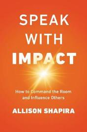 Speak With Impact by Allison Shapira image