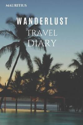 Mauritius Wanderlust Travel Diary by Wanderlust Press