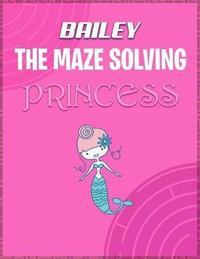 Bailey the Maze Solving Princess by Doctor Puzzles image