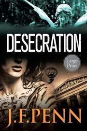 Desecration by J F Penn