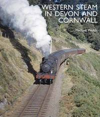 Western Steam in Devon and Cornwall by Michael Welch image