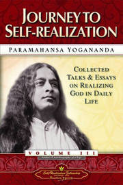 Journey to Self-Realization by Paramahansa Yogananda
