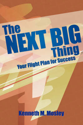 The Next Big Thing by Kenneth M. Mosley