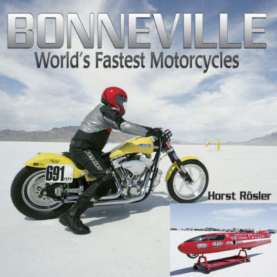 Bonneville: World's Fastest Motorcycles by Horst Rosler