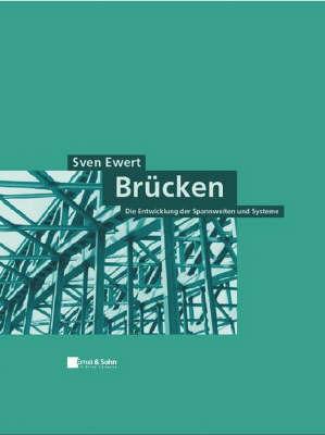 Brucken: Die Entwicklung Der Spannweiten Und Systeme by Sven Ewert