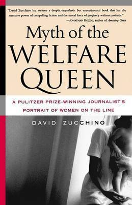 Myth of the Welfare Queen by David Zucchino
