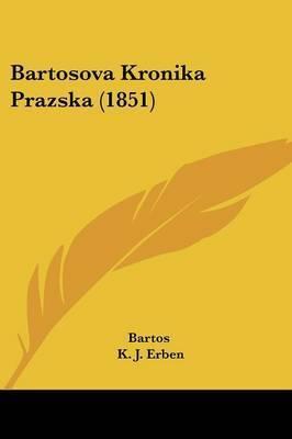 Bartosova Kronika Prazska (1851) by Bartos