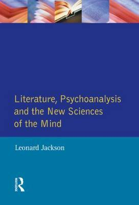 Literature, Psychoanalysis and the New Sciences of Mind by Leonard Jackson image