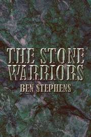 The Stone Warriors by Ben Stephens image