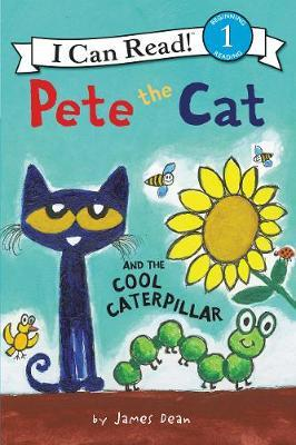 Pete the Cat and the Cool Caterpillar by James Dean image
