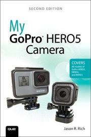 My GoPro HERO5 Camera by Jason R Rich