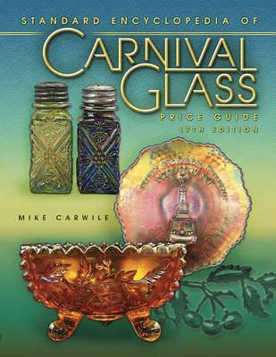 Standard Encyclopedia of Carnival Glass Price Guide by Mike Carwile