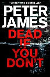 Dead If You Don't by Peter James