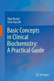 Basic Concepts in Clinical Biochemistry: A Practical Guide by Vijay Kumar