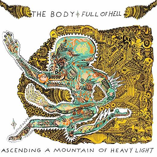 Ascending a Mountain of Heavy Light by The Body & Full of Hell