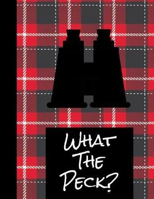 What The Peck by King Bird Publishing