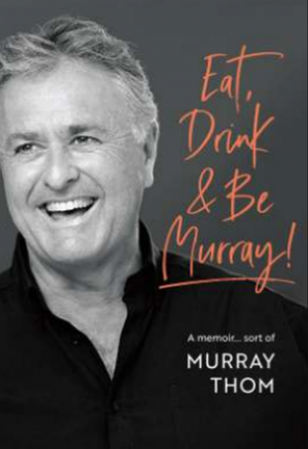 Eat, Drink, and be Murray by Murray Thom image