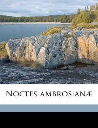 Noctes Ambrosian by John Wilson