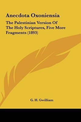 Anecdota Oxoniensia: The Palestinian Version of the Holy Scriptures, Five More Fragments (1893)