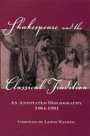 Shakespeare and the Classical Tradition by Lewis Walker