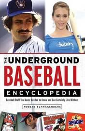 The Underground Baseball Encyclopedia by Schnakenberg image